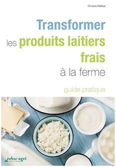 Livre Transformer les produits laitiers frais à la ferme